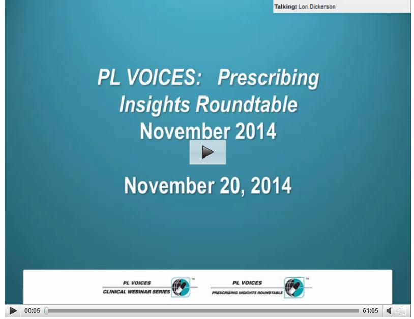 PL VOICES: Prescribing Insights Roundtable November 2014 Webinar Replay