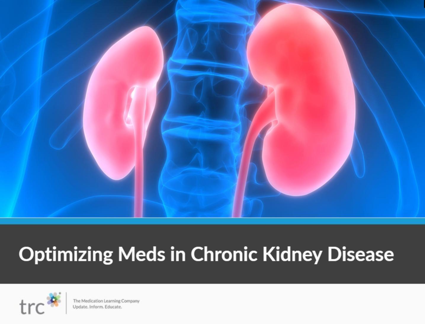 Optimizing Meds in Chronic Kidney Disease