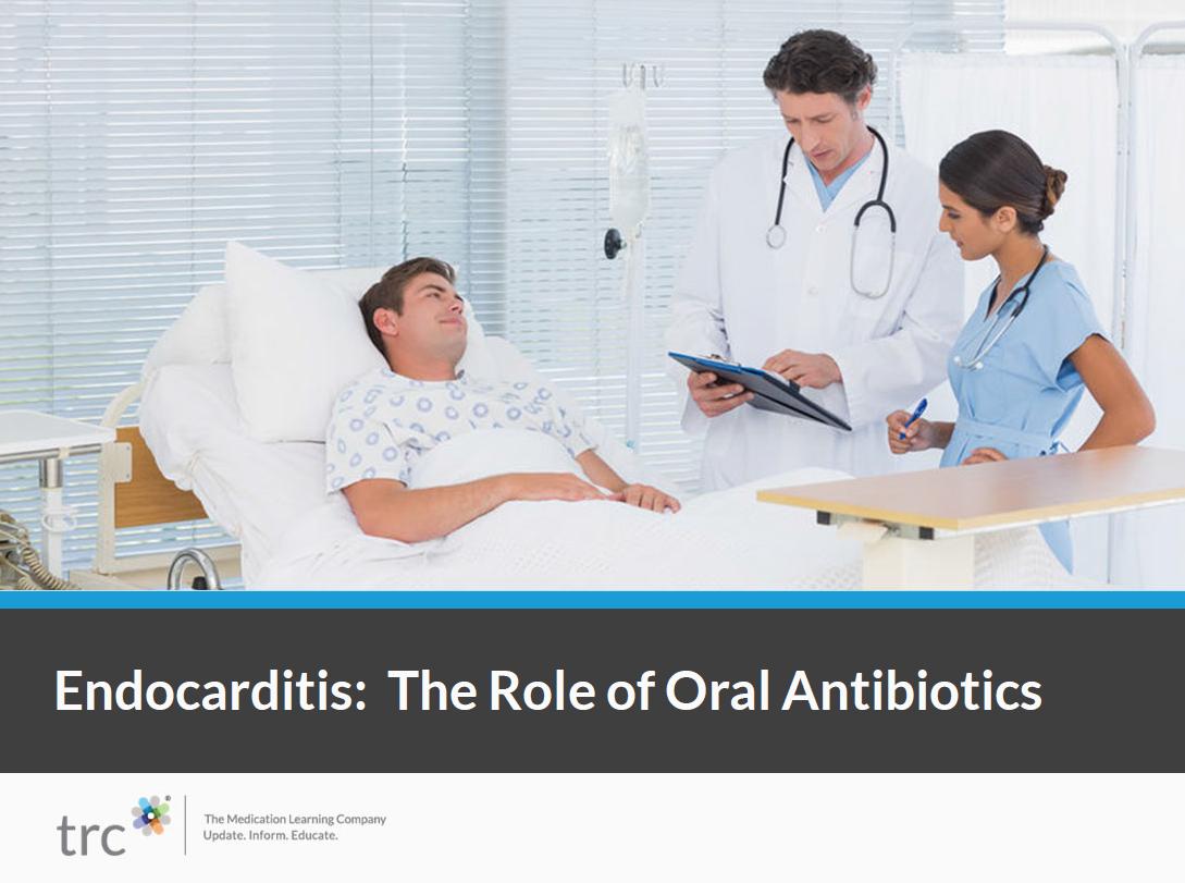 Endocarditis: The Role of Oral Antibiotics